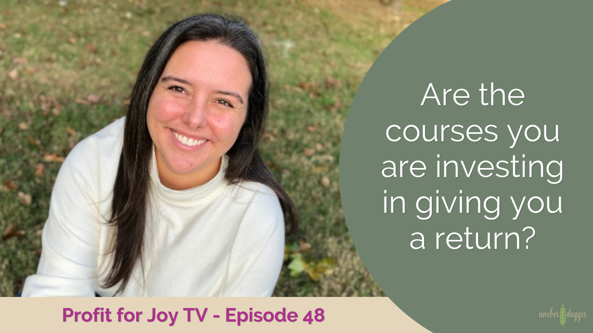 Are the courses and programs you are investing in giving you a return?