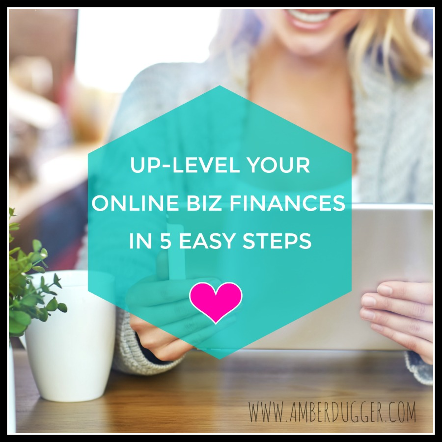 Up-Level your Online Biz Finances in 5 Easy Steps