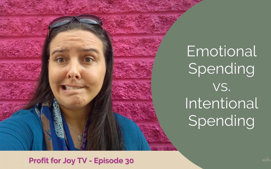 Emotional Spending vs. Intentional Spending