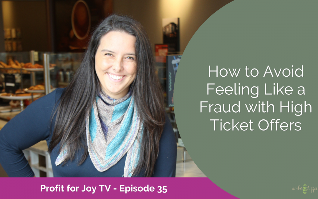 How to Avoid Feeling Like a Fraud with High Ticket Offers