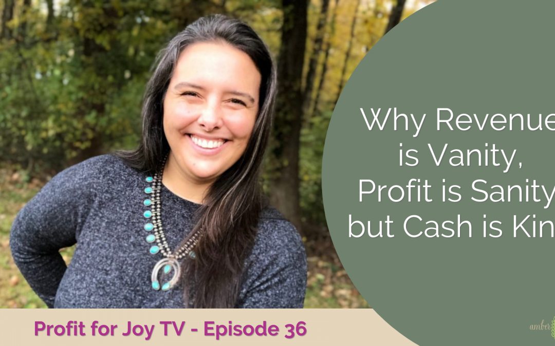 Why Revenue is Vanity, Profit is Sanity, but Cash is King