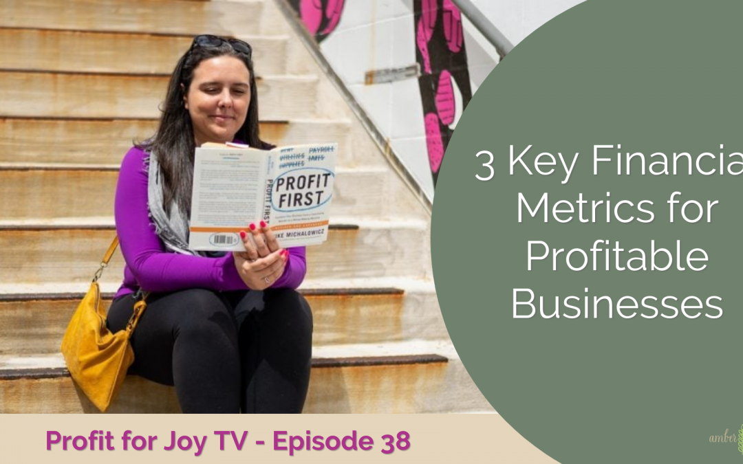 3 Key Financial Metrics for Profitable Businesses