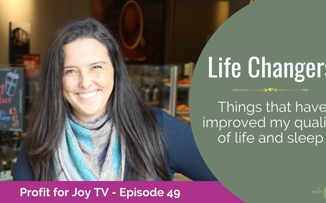 Life Changers - Things that have improved my quality of life and sleep