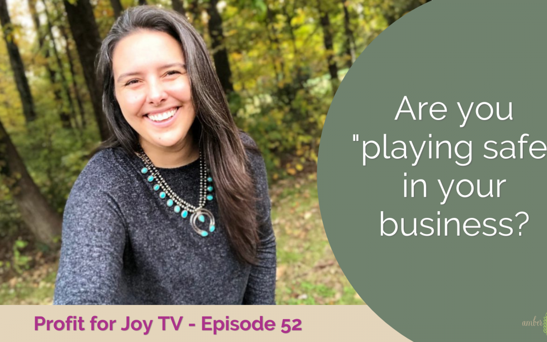 """Are you """"playing safe"""" in your business?"""